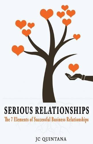 Serious Relationships: The 7 Elements of Successful Business Relationships (1)