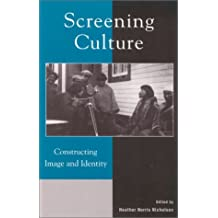 Screening Culture: Constructing Image and Identity