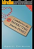 Cuaderno de Marketing para PYMES: Claves para competir con los grandes
