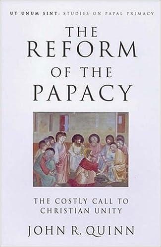 The Reform of the Papacy (Ut Unum Sint): John R  Quinn