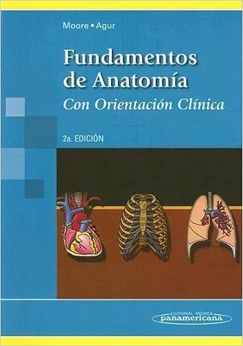 Fundamento de Anatomía: con orientación clínica: Amazon.es: Keith L ...