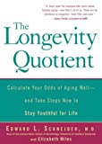 The Longevity Quotient, Edward L. Schneider and Elizabeth Miles, 1579549861
