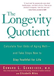 The Longevity Quotient: Calculate Your Odds of Aging Well-and Take Steps Now to Stay Youthful for Life