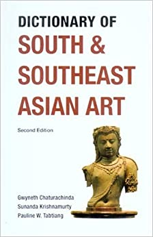 Book Dictionary of South and Southeast Asian Art: Second Edition