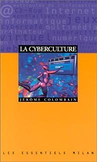 La Cyberculture. Les Essentiels, numéro 79 par Jérôme Colombain