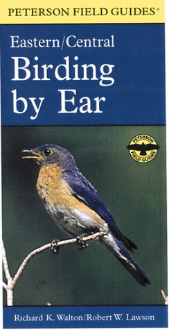 Birding by Ear: A Guide to Bird-Song Identification/Eastern/Central (Peterson Field Guide Series/Book & 3 Cassettes)