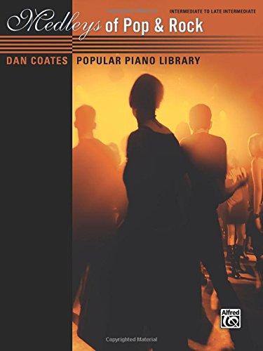 (Dan Coates Popular Piano Library -- Medleys of Pop & Rock)