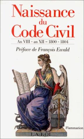 Naissance du Code civil Broché – 8 janvier 1992 Florence Bellivier P. A Fenet François Ewald Flammarion