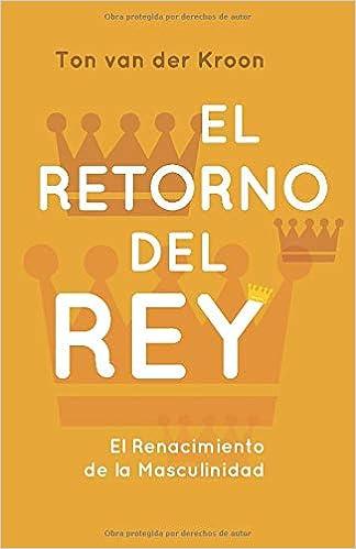 El Retorno del Rey: El renacimiento de la masculinidad: Amazon.es ...