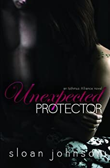 Unexpected Protector (Isthmus Alliance Book 2) by [Johnson, Sloan]