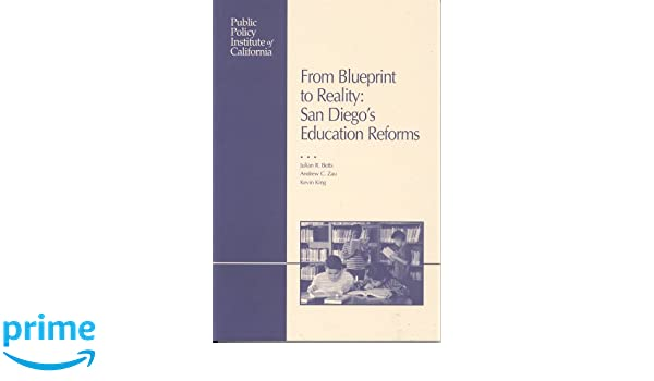 From blueprint to reality san diegos education reforms julian r from blueprint to reality san diegos education reforms julian r betts andrew c zau kevin king 9781582131054 amazon books malvernweather Image collections