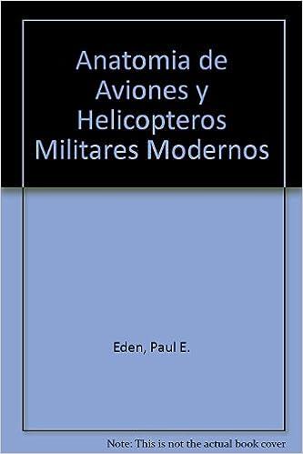 Anatomia de aviones y helicopteros militares modernos / Modern ...