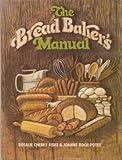 Bread Baker's Manual, Rosalie C. Fisge and Joanne K. Fotee, 0130816388