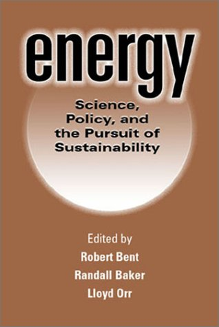 Energy: Science, Policy, and the Pursuit of Sustainability
