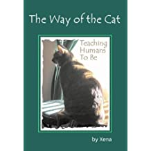 The Way of the Cat: Teaching Humans to Be