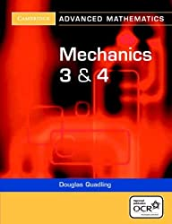 Mechanics 3 and 4 for OCR (Cambridge Advanced Level Mathematics)