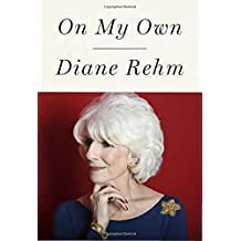 On My Own by Diane Rehm (2016-02-02)