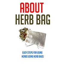 About Herb Bag: Easy Steps For Using Herbs Using Herb Bags