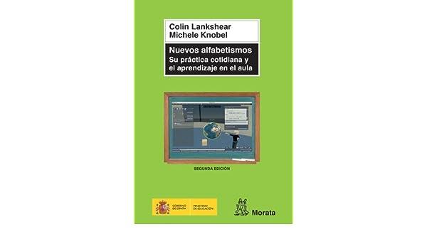 Nuevos alfabetismos.: Su práctica cotidiana y el aprendizaje en el aula