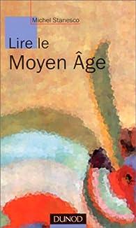 Lire le moyen age par Michel Stanesco