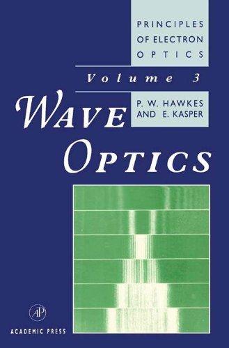 Principles of Electron Optics: Wave Optics (Principles of Electron Optics, Vol 3) (Principles Of Electron Optics compare prices)