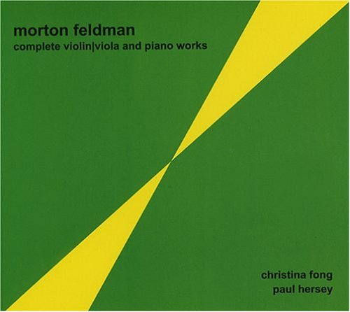 Feldman: Complete Violin | Viola And Piano Works