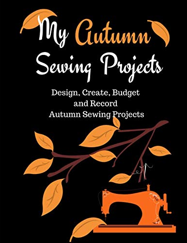 My Autumn Sewing Projects: Design, Create, Budget and