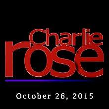 Charlie Rose: Bernie Sanders, October 26, 2015 Radio/TV Program by Charlie Rose Narrated by Charlie Rose