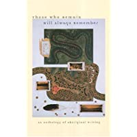 Those Who Remain Will Always Remember: An Anthology of Aboriginal Writing