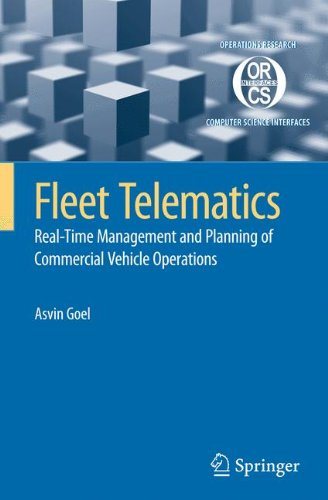 Fleet Telematics: Real-time management and planning of commercial vehicle operations (Operations Research/Computer Science Interfaces Series)