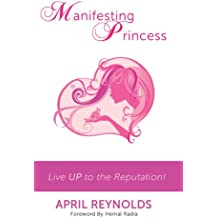 Manifesting Princess - Live UP to the Reputation!