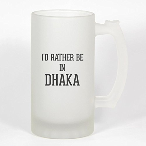 I'd Rather Be In DHAKA - 16oz Frosted Glass Stein -  Molandra Products, B07Y16D03W006000M04T20CSUS-C