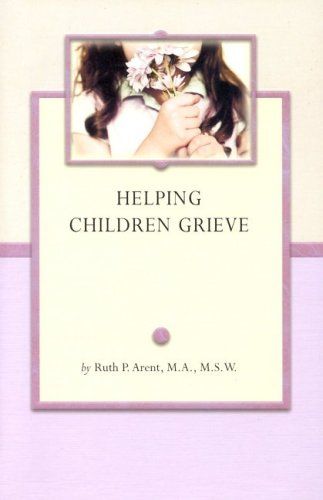 Helping Children Grieve (Grief Steps Guides)