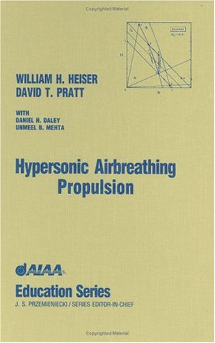 Hypersonic Airbreathing Propulsion (AIAA Education)