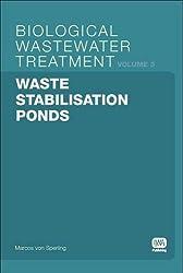Waste Stabilisation Ponds: Biological Wastewater Treatment Volume 3
