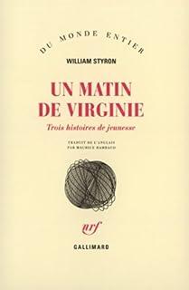 Un matin de Virginie : trois histoires de jeunesse, Styron, William