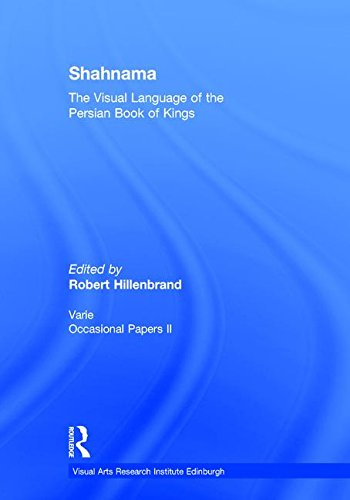 Shahnama: The Visual Language of the Persian Book of Kings (Visual Arts Research Institute Edinburgh) by Routledge