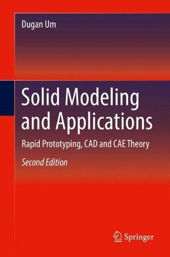 [B.e.s.t] Solid Modeling and Applications: Rapid Prototyping, CAD and CAE Theory<br />DOC