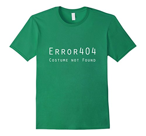 Costume Code 404 Error (Mens Error 404: Costume Not Found Witty Tshirt for Computer Geeks 3XL Kelly)