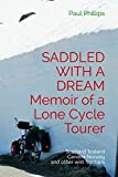 SADDLED WITH A DREAM  Memoir of a Lone Cycle Tourer: Iceland Canada Norway and other wild frontiers