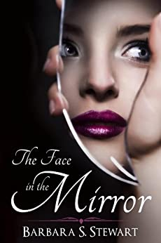 The Face In The Mirror by [Stewart, Barbara]