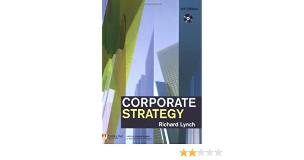 Amazon corporate strategy 4th edition 9780273701781 amazon corporate strategy 4th edition 9780273701781 richard lynch books fandeluxe Choice Image