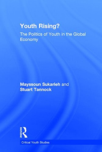 Youth Rising?: The Politics of Youth in the Global Economy (Critical Youth Studies)