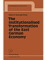 The Institutionalised Transformation of the East German Economy