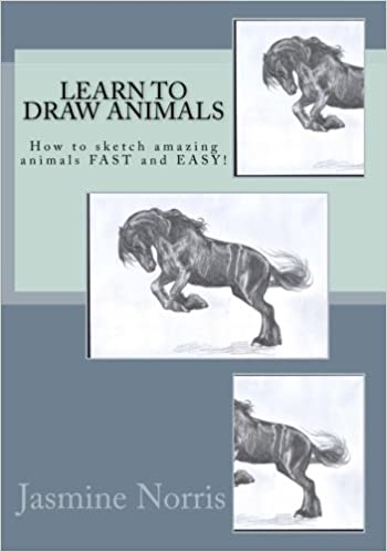 Learn to draw animals: How to sketch amazing animals FAST and EASY!: Volume 2 (Drawing book)