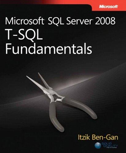 Microsoft? SQL Server? 2008 T-SQL Fundamentals (Developer Reference) by Itzik Ben-Gan (2008-10-22) by Microsoft