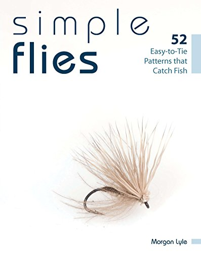 (Simple Flies: 52 Easy-to-Tie Patterns that Catch Fish)