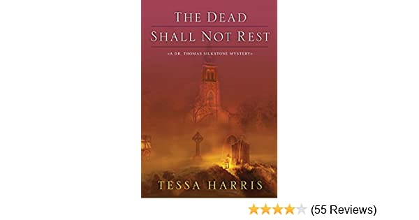 The Dead Shall Not Rest Dr Thomas Silkstone Series Book 2