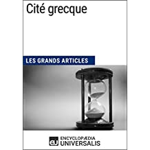 Cité grecque: Les Grands Articles d'Universalis (French Edition)