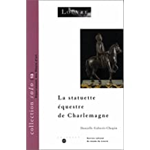 STATUETTE ÉQUESTRE DE CHARLEMAGNE (LA)